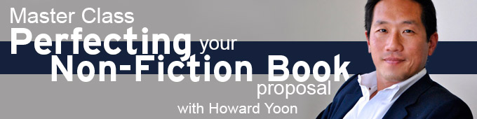 Master Class: Perfecting your Non-Fiction Book Proposal with Howard Yoon