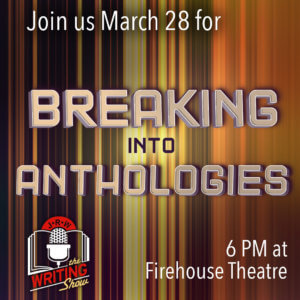 Breaking into Anthologies Writing Show graphic