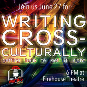 June Writing Show: Writing Cross-Culturally