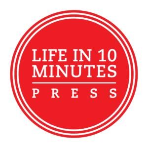 Life in 10 Minutes Press